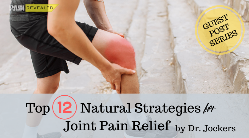Guest Post: Top 12 Natural Strategies for Joint Pain Relief by Dr. Jockers