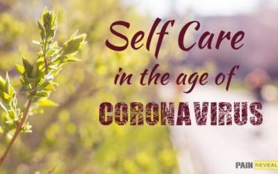 Self Care in the Age of Coronavirus