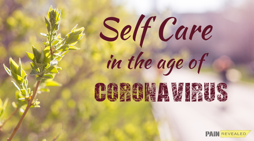 Self Care in the Age of Coronavirus